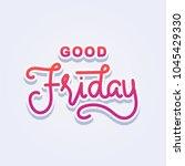 good friday hand lettering for... | Shutterstock .eps vector #1045429330