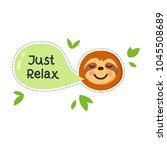 sloth cartoon with quote just... | Shutterstock .eps vector #1045508689