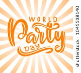 hand written world party day.... | Shutterstock .eps vector #1045538140