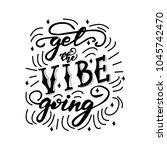 get the vibe going lettering... | Shutterstock .eps vector #1045742470