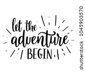 let the adventure begin vector... | Shutterstock .eps vector #1045903570