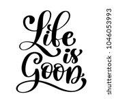 hand drawn life is good ...   Shutterstock . vector #1046053993