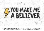 you made me a believer.... | Shutterstock .eps vector #1046104534