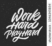 work hard  play hard. vector...   Shutterstock .eps vector #1046345854
