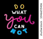 do what you can not on black... | Shutterstock .eps vector #1046655406