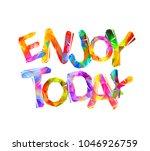 enjoy today. vector inscription ... | Shutterstock .eps vector #1046926759