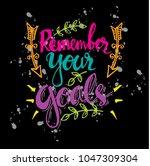 remember your goals lettering....   Shutterstock .eps vector #1047309304