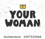 your woman  crown. typography... | Shutterstock .eps vector #1047324466