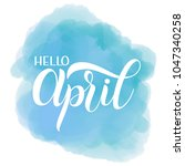hello april lettering. elements ... | Shutterstock .eps vector #1047340258