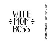 wife. mom. boss. holiday... | Shutterstock .eps vector #1047542434