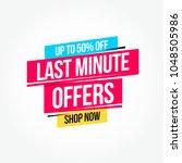 last minute offers 50  off shop ... | Shutterstock .eps vector #1048505986