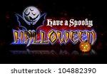 have a spooky halloween... | Shutterstock . vector #104882390