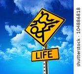 sign concept symbolizing life... | Shutterstock . vector #104886818