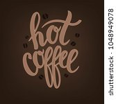 hand sketched hot coffee text...