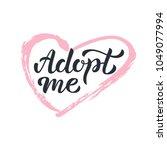 adopt me   hand lettering sign...   Shutterstock .eps vector #1049077994