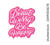 donut worry be happy hand... | Shutterstock .eps vector #1049303678