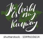 the world is my runway.... | Shutterstock .eps vector #1049610614