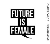 the future is female in black... | Shutterstock .eps vector #1049768840