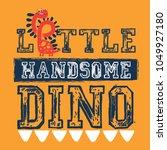 print design with dinosaur... | Shutterstock .eps vector #1049927180