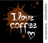"text ""i love coffee"" on brown... 