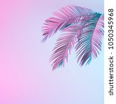 tropical and palm leaves in... | Shutterstock . vector #1050345968