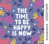the time to be happy is now  ... | Shutterstock .eps vector #1050372659