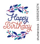 happy birthday card typography... | Shutterstock .eps vector #1050529274