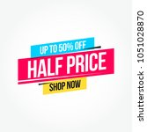 half price 50  off shop now... | Shutterstock .eps vector #1051028870