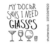 my doctor says i need glasses....   Shutterstock .eps vector #1051069820