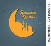 ramadan kareem vector... | Shutterstock .eps vector #1051080143