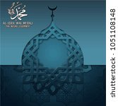 al isra wal miraj translation... | Shutterstock .eps vector #1051108148