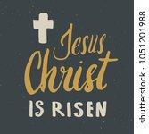 he is risen  lettering... | Shutterstock .eps vector #1051201988