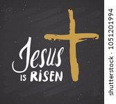 he is risen  lettering... | Shutterstock .eps vector #1051201994