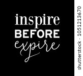 inspire before expire fashion... | Shutterstock .eps vector #1051213670