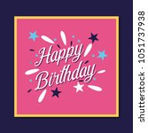 happy birthday card with... | Shutterstock .eps vector #1051737938