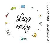sleep easy. hand drawn... | Shutterstock .eps vector #1051792700