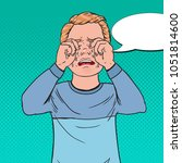 pop art upset little boy crying.... | Shutterstock .eps vector #1051814600