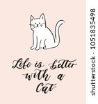 life is better with a cat... | Shutterstock .eps vector #1051835498