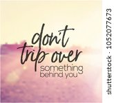 quote   don't trip over... | Shutterstock .eps vector #1052077673