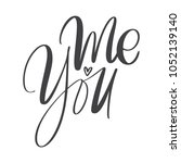 you and me modern calligraphy... | Shutterstock .eps vector #1052139140