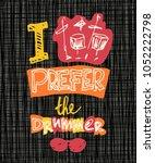 i prefer the drummer. creative... | Shutterstock .eps vector #1052222798