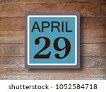 Small photo of Numbers on April 29 th. twenty-ninth.Concept:Calendar.date of the year.Astronomy.Record date and time,Work schedule ,Deadline, Important day, anniversary, holiday, Diary