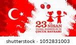 23 nisan cocuk baryrami....   Shutterstock .eps vector #1052831003