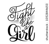 feminism quote fight like a... | Shutterstock .eps vector #1052844653