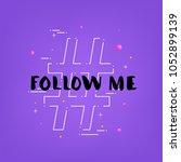 follow me handwritten lettering ... | Shutterstock .eps vector #1052899139