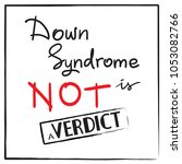 down syndrome is not a verdict  ... | Shutterstock .eps vector #1053082766