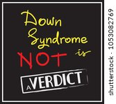 down syndrome is not a verdict  ... | Shutterstock .eps vector #1053082769