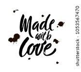 made with love handwritten... | Shutterstock .eps vector #1053567470