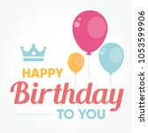 happy birthday calligraphic and ... | Shutterstock .eps vector #1053599906