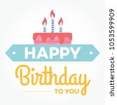 happy birthday calligraphic and ... | Shutterstock .eps vector #1053599909